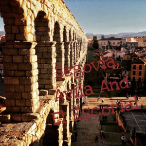 The Aqueduct of Segovia, Spain, Avila, El Escorial, Travel Blog